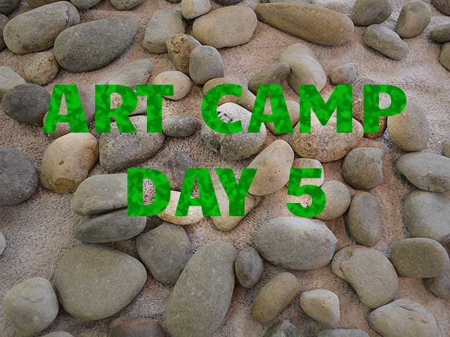 Art Camp Update Day 5