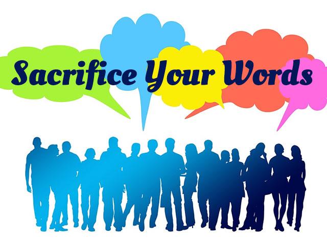 Sacrifice Your Words