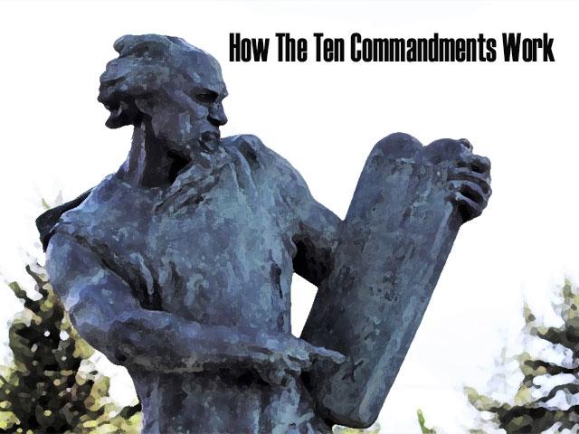 How The Ten Commandments Work