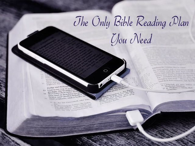 The Only Bible Reading Plan You Need
