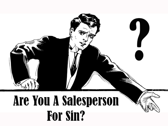 Are You A Salesperson For Sin?