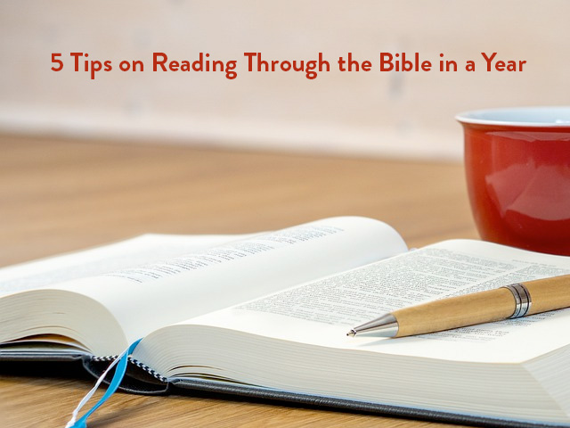 5 Tips on Reading Through the Bible in a Year