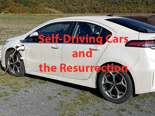 Self-Driving Cars and the Resurrection