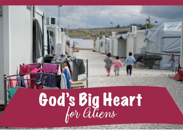 God's Big Heart for Aliens
