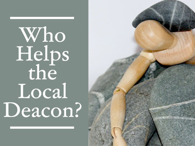 Who Helps the Local Deacon?
