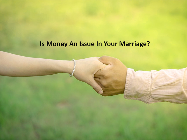 Is Money An Issue In Your Marriage?