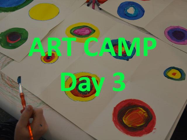 Art Camp 2021 Update Day 3